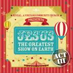 Jesus The Greatest Show On Earth III